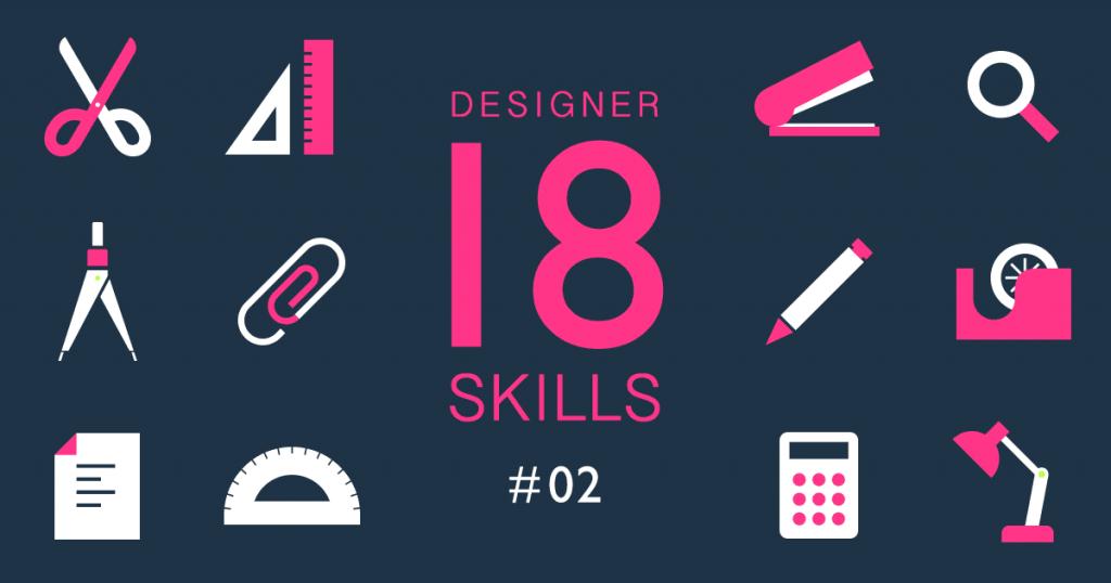 DESIGNER 18 SKILLS #02