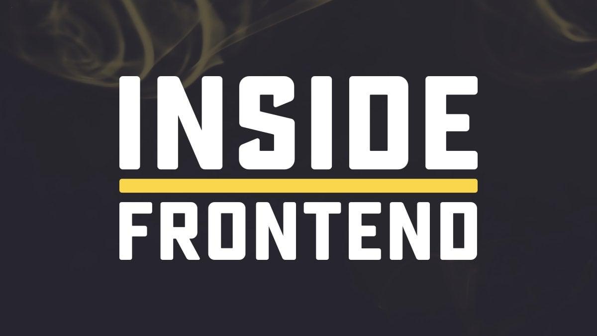 Inside Frontend
